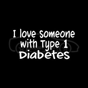 I-LOVE-SOMEONE-WITH-TYPE-1-DIABETES-Sticker-Vinyl-Decal-Family-Mom-Dad-Child-Son