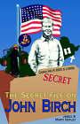 The Secret File on John Birch by James, C. Hefley (Paperback, 1995)