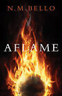 Aflame by N.M. Bello (Paperback, 2014)
