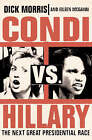 Condi vs. Hillary: The Next Great Presidential Race by Eileen McGann, Dick Morris (Paperback, 2006)