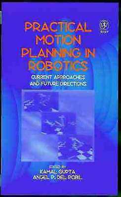 Practical Motion Planning in Robotics: Current Approaches and Future Directions