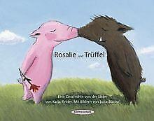 Rosalie und Trüffel - Trüffel und Rosalie: Eine Geschich...   Buch   Zustand gut