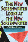 The New Screenwriter Looks at the New Screenwriter by William Froug (Paperback, 1991)