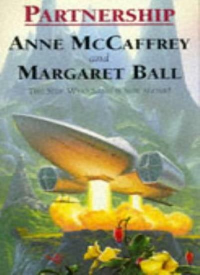 Partnership By Anne McCaffrey,Margaret Ball. 9781857232042