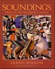 Soundings: Music in the Twentieth Century by Glenn Watkins (Paperback, 1995)