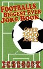 Footballs Biggest Ever Joke Book by Gary Rowley (Paperback / softback, 2013)