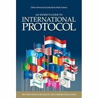 An Expert's Guide to International Protocol: Best Practices in Diplomatic and Corporate Relations by Mark Verheul, Gilbert Monod de Froideville (Hardback, 2016)