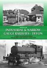 Images of Industrial and Narrow Gauge Railways - Devon by Maurice Dart (Hardback, 2010)