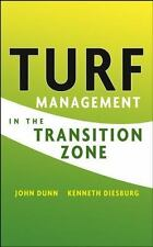 Turf Management in the Transition Zone by Kenneth Diesburg, John Dunn and...