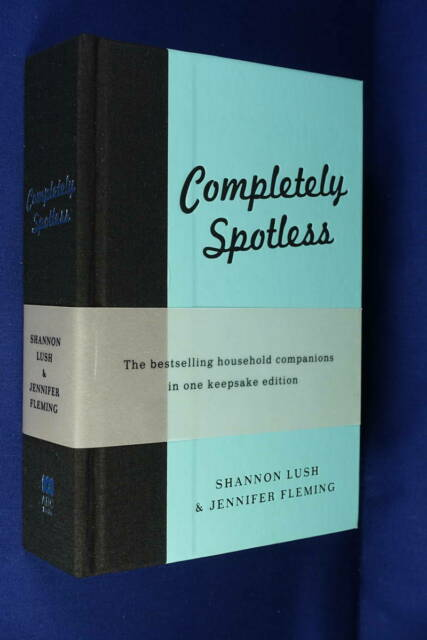 COMPLETELY SPOTLESS Shannon Lush & Jennifer Fleming FAST HOUSE CLEANING BOOK