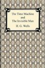 The Time Machine and the Invisible Man by H G Wells (Paperback / softback, 2009)
