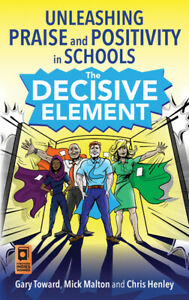 The Decisive Element - Unleashing Praise And Positivity In Schools