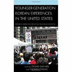 Younger-Generation Korean Experiences in the United States: Personal Narratives on Ethnic and Racial Identities by Lexington Books (Hardback, 2014)