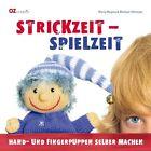Strickzeit - Spielzeit von Regina M. Altmeyer und Michael Altmeyer (2012, Gebundene Ausgabe)