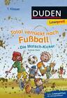 Die Matsch-Kicker / Total verrückt nach Fußball Bd.2 von Sabine Stehr (2016, Gebundene Ausgabe)