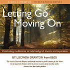 Letting Go, Moving on by Lucinda Drayton (CD-Audio, 2007)