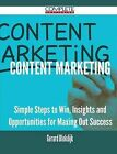 Content Marketing - Simple Steps to Win, Insights and Opportunities for Maxing Out Success by Gerard Blokdijk (Paperback / softback, 2015)