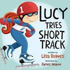 Lucy Tries Short Track by Lisa Bowes (Paperback / softback, 2016)