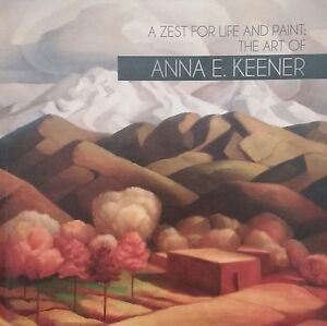 A-Zest-for-Life-and-Paint-The-Art-of-Anna-E-Keener-Exhibition-Catalog