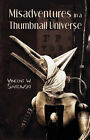 Misadventures in a Thumbnail Universe by Vincent (Paperback, 2007)