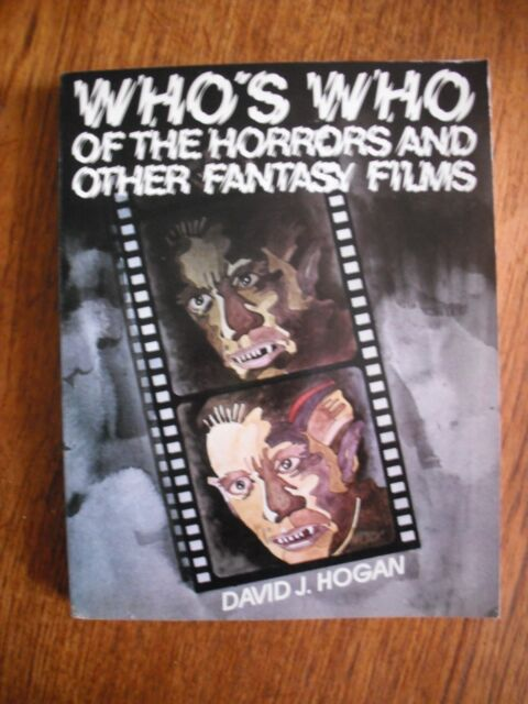 WHO'S WHO OF THE HORRORS AND OTHER FANTASY FILMS -David J Hogan-an encyclopedia