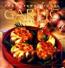 The International Garlic Cookbook by Collins Publishers Staff (1995, Hardcover)