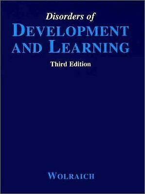 Disorders of Development and Learning : A Practical Guide to Assessment and Mana