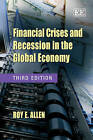 Financial Crises and Recession in the Global Economy, Third Edition by Roy E. Allen (Paperback, 2009)