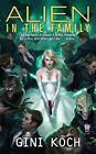 Alien Novels: Alien in the Family 3 by Gini Koch (2011, Paperback)