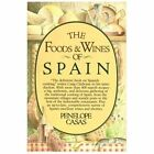 The Foods and Wines of Spain by Penelope Casas (1982, Hardcover)