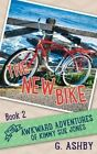 The Awkward Adventures of Kimmy Sue Jones, Book 2: The New Bike by G Ashby (Paperback / softback, 2014)