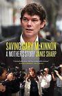 Saving Gary McKinnon: A Mother's Story by Janis Sharp (Hardback, 2013)