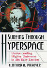 Surfing Through Hyperspace: Understanding Higher Universes in Six Easy Lessons by Clifford A. Pickover (Hardback, 1999)