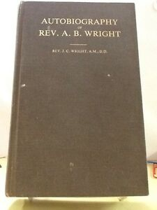 Autobiography-of-Rev-A-B-Wright-prep-by-Rev-J-C-Wright-1977