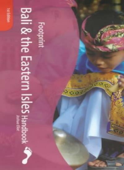Bali Handbook (Footprint - Travel Guides) By Liz Capaldi, Joshua Eliot