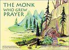 The Monk Who Grew Prayer by Claire Brandenburg (Paperback / softback, 2003)