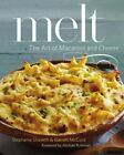 Melt: the Art of Macaroni and Cheese by Garrett McCord and Stephanie Stiavetti (2013, Hardcover)