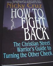 How to Fight Back By Nicky Cruz 1991 Paperback