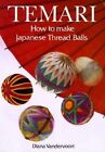Temari: How to Make Japanese Thread Balls by Diana Vandervoort (Paperback, 1992)