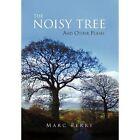 The Noisy Tree by Marc Perry (Hardback, 2011)