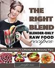 The Right Blend: Blender-Only Raw Food Recipes (Black & White Version) by Jennifer Mac (Paperback / softback, 2016)