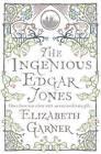 The Ingenious Edgar Jones by Elizabeth Garner (Paperback, 2008)
