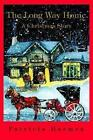 The Long Way Home a Christmas Story by Patricia Harmon 9780595280858