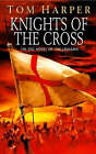 Knights of the Cross by Tom Harper (Paperback, 2006)