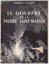 TAZIEFF Haroun - LE GOUFFRE DE LA PIERRE SAINT-MARTIN - 1952