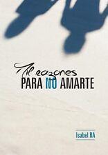 Mil Razones para No Amarte by Mar�a Isabel Rodr�guez Arana (2013, Hardcover)