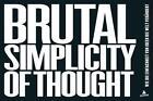 Brutal Simplicity of Thought von Maurice Saatchi und Charles Saatchi (2014, Gebundene Ausgabe)