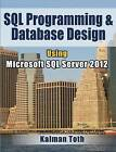 SQL Programming & Database Design Using Microsoft SQL Server 2012 by Kalman Toth (Paperback / softback, 2012)