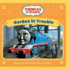 Gordon in Trouble by Egmont UK Ltd (Board book, 2007)