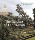 Gardens of the Vatican by Kildare Dobbs (2009, Hardcover)